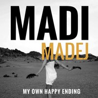 My Own Happy Ending — Madi Madej