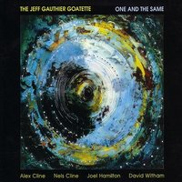 One And The Same — David Witham, Nels Cline, Joel Hamilton, Alex Cline, Jeff Gauthier