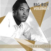 Big Boy Sam Cooke, Vol. 4 — Sam Cooke