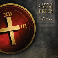 Waiting — Glenn Vincent Breen