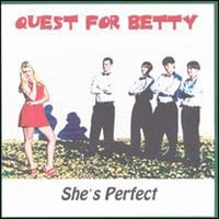 She's Perfect — Quest For Betty