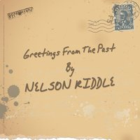 Greetings from the Past — Nelson Riddle