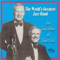 Plays George Gershwin and Rodgers and Hart — Bob Haggart, George Masso, Peanuts Hucko, Carl Fontana, Yank Lawson, The World's Greatest Jazz Band