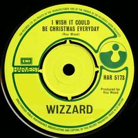 I Wish It Could Be Christmas Everyday — Wizzard