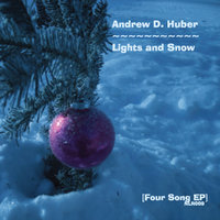 Lights & Snow EP — Andrew D. Huber