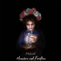Monsters and Fireflies — Malumi