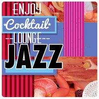 Enjoy Cocktail Lounge Jazz — The Cocktail Lounge Players