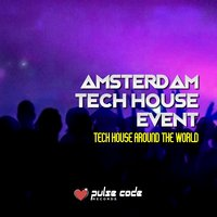 Amsterdam Tech House Event (Tech House Around the World) — сборник