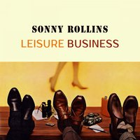 Leisure Business — Sonny Rollins