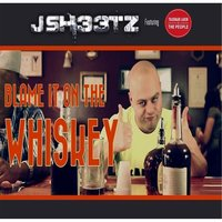 Blame It On the Whiskey (feat. Trademark Aaron) — J-Sheetz
