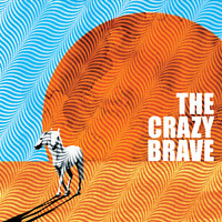 The Crazy Brave — The Crazy Brave