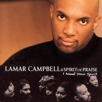 I Need Your Spirit — Lamar Campbell & the Spirit of Praise
