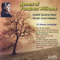 Hymns Of Ralph Vaughan Williams — Robert Court, Cardiff Festival Choir & Owain Arwel Hughes
