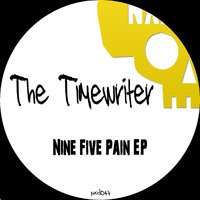 Nine Five Pain - EP — The Timewriter
