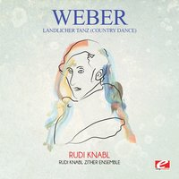 Weber: Ländlicher Tanz (Country Dance) — Карл Мария фон Вебер, Rudi Knabl, Rudi Knabl Zither Ensemble