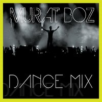 Dance Mix — Murat Boz