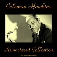 Remastered Collection — Coleman Hawkins, Big Joe Turner, Thelma Carpenter, Jeanne Burns, Gladys Madden