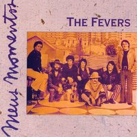 Meus Momentos: The Fevers — The Fevers