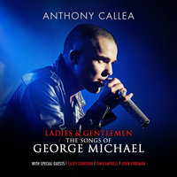 Ladies & Gentlemen The Songs Of George Michael — Anthony Callea