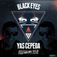 Black Eyes — Ella, Yas Cepeda