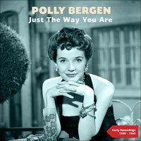 Just the Way You Are — Polly Bergen