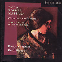 Spanish Works for Violin and Piano - Falla, Toldrà & Massana — Various Composers, Patrycja Bronisz