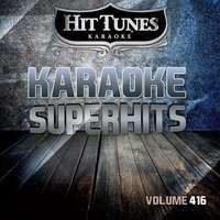 Karaoke Superhits, Vol. 416 — Hit Tunes Karaoke