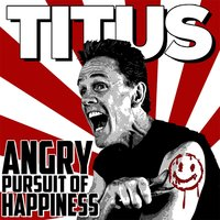 Angry Pursuit Of Happiness — Christopher Titus