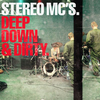 Deep Down & Dirty — Stereo MC's