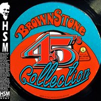 The Brownstone 45's Collection — Various Artists - Henry Stone Music