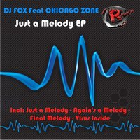 Just a Melody EP — Chicago Zone, DJ Fox