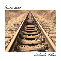 Electronic Station — Laura Auer