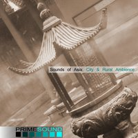 Sounds of Asia: City & Rural Ambience — Prime Sound