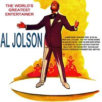The World's Greatest Entertainer — Al Jolson