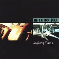 Highway Songs — Missing Joe