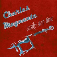 Easily Stop Time — Charles Magnante & His Orchestra