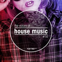 The Voices Of House Music, Vol. 14 — сборник