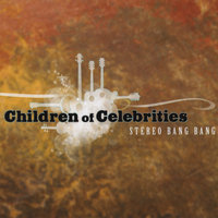 Stereo Bang Bang — Children Of Celebrities