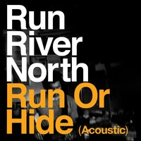 Run or Hide — Run River North