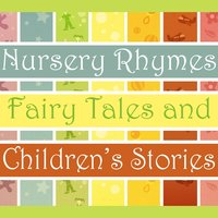 Nursery Rhymes Fairy Tales & Children's Stories — Nursery Rhymes Fairy Tales & Children's Stories