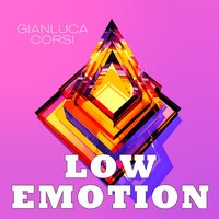 Low Emotion — Gianluca Corsi