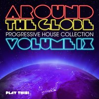 Around the Globe, Vol. 9 - Progressive House Collection — сборник