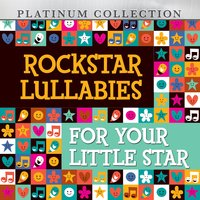 Rockstar Lullabies for Your Little Star — Platinum Collection Band