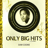 Only Big Hits — Sam Cooke