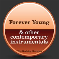 Forever Young & Other Contemporary Instrumental Versions — The Backing Baristas