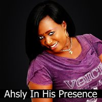 Ahsly - In His Presence — Grace Ashly