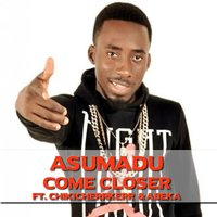 Come Closer — Asumadu, Abeka, Chikicherrkerr