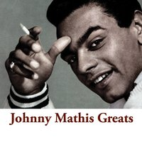 Johnny Mathis Greats — Johnny Mathis