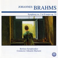 Brahms: Symphony No. 2 in D Major, Op. 73 — Иоганнес Брамс, Berliner Symphoniker, Eduardo Marturet, Carlos Marturet