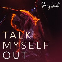 Talk Myself Out — Jenny Leigh